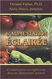 L'alimentation éclairée - Comment passer au végétarisme dans son cheminement spirituel