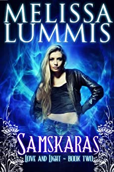 Samskaras (Love and Light Series Book 2) by [Lummis, Melissa]