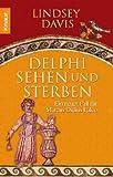 Delphi sehen und sterben: Ein neuer Fall für Marcus Didius Falco