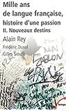Mille ans de langue française, tome 2 : Nouveaux destins (2)