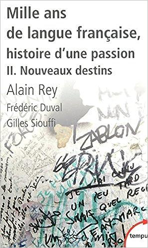 Mille Ans De Langue Francaise, Histoire D'Une Passion 2/Nouveaux Destins (French Edition)