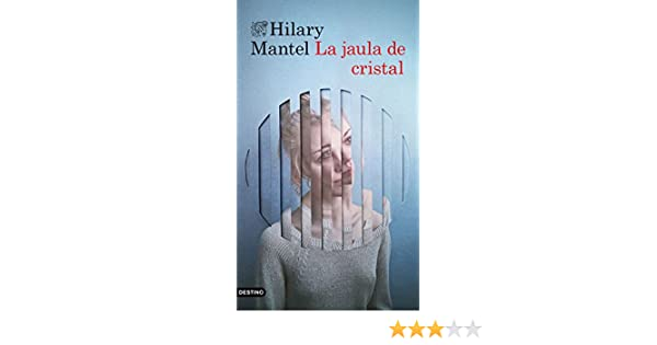 La jaula de cristal (Volumen Independiente) eBook: Hilary Mantel ...