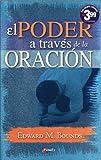 El Poder A Traves de la Oracion (Power Through Prayer) (Spanish Edition)
