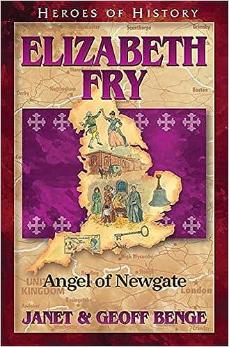 >FREE> Elizabeth Fry: Angel Of Newgate (Heroes Of History). mejor between dealers milioni models press Finest founded
