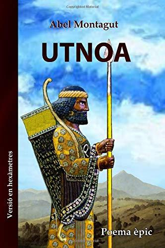 Utnoa: Poema 'epic (Catalán) Tapa blanda – 21 mar 2018 Abel Montagut Utnoa: Poema ' epic 1986581063 POETRY / Epic