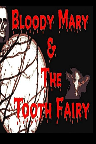 Bloody Mary & The Tooth