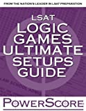 The PowerScore LSAT Logic Games Ultimate Setups Guide by David M. Killoran (2003-03-03)
