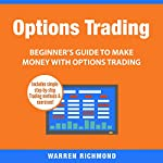 Options Trading: Beginner's Guide to Make Money with Options Trading, Book 1 | Warren Richmond