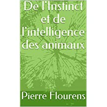 De l'Instinct et de l'intelligence des animaux (French Edition)