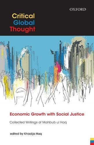 Economic Growth with Social Justice: Collected Writings of Mahbub ul Haq