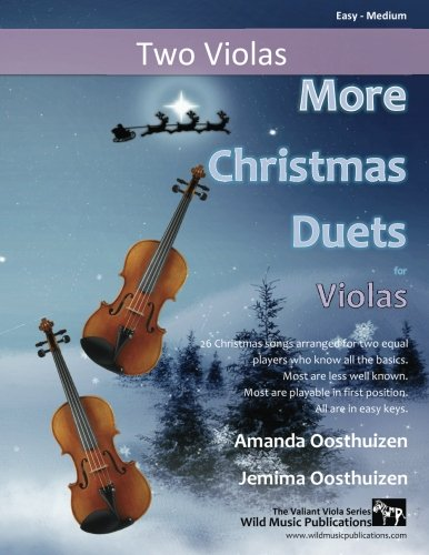 More Christmas Duets for Violas: 26 wonderful Christmas songs arranged for two equal viola players who know all the basics. Exciting less well-known ... and most are playable in first position.