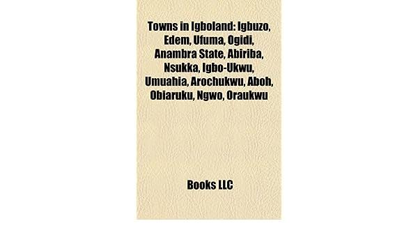 Towns in Igboland: Igbuzo, Edem, Ufuma, Ogidi, Anambra State
