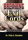 BREAKING EVIL CORDS: Destroying Satanic Cords