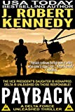 """""""Payback (A Delta Force Unleashed Thriller, #1) (Delta Force Unleashed Thrillers)"""" av J. Robert Kennedy"""