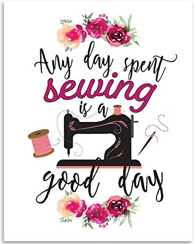 Any Day Spent Sewing Is A Good Day - 11x14 Unframed Art Print - Great Apparel/Accessories Manufacturer Office Decor/Sewing Factory Decor, Also Makes a Great Gift Under $15 from Personalized Signs by Lone Star Art