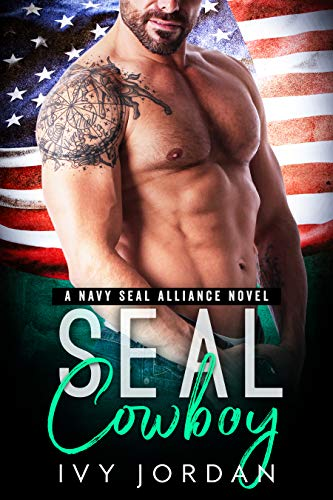 SEAL Cowboy (A Navy SEAL Western Romance) (SEAL Alliance #7)
