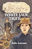 White Jade Tiger by Julie Lawson front cover