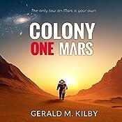 Colony One Mars: Colony Mars, Book 1 | Gerald M. Kilby