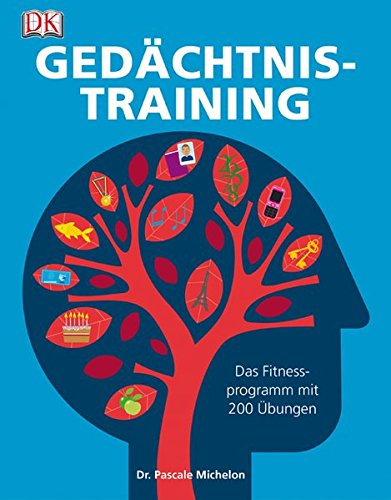 Gedächtnistraining: Das Fitnessprogramm mit 200 Übungen