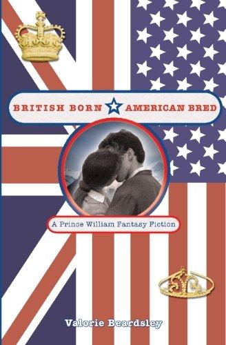 British Born, American Bred: A Prince William Fantasy Fiction