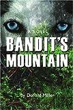 Bandit's Mountain, Donald Miller, 0595448631