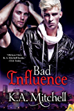 Bad Influence (Bad in Baltimore Book 4)
