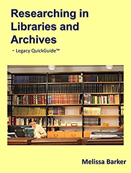 Researching in Libraries and Archives by [Barker, Melissa]