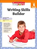 Writing Skills Builder, Level 5 (Scholastic Study Smart)