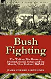 img - for Bush Fighting: the Waikato War between British/Colonial forces and the Maoris, New Zealand, 1863-64 book / textbook / text book