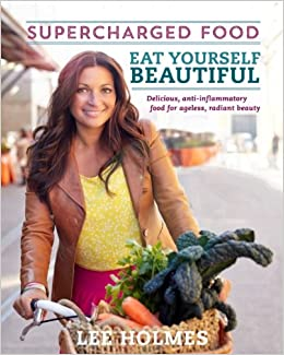 Book Eat Yourself Beautiful: Supercharged Food