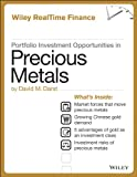 Portfolio Investment Opportunities in Precious Metals (Wiley RealTime Finance)