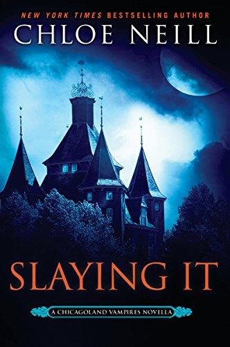 Slaying It (Chicagoland Vampires)