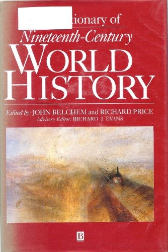 Download A Dictionary of Nineteenth-Century World History (Blackwell