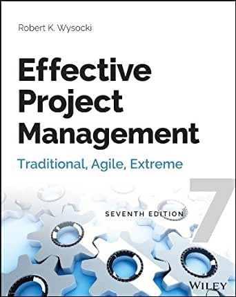 Effective Project Management: Traditional, Agile, Extreme 7 ...