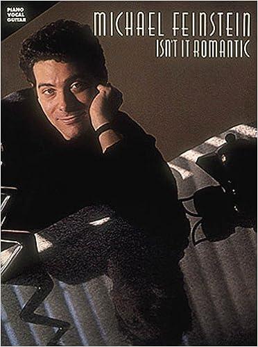 Amazon Com Michael Feinstein Isn T It Romantic Piano Vocal Guitar Music Book 9780881888393 Feinstein Michael Books