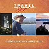 Cruising Alaska's Inside Passage -- Part I by Joseph Rosendo