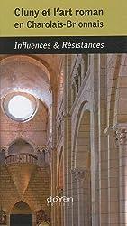 Cluny et l'art roman en Charolais-Brionnais : Influences & Résistances