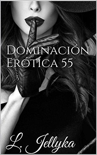 Dominación Erótica 55 (Spanish Edition)