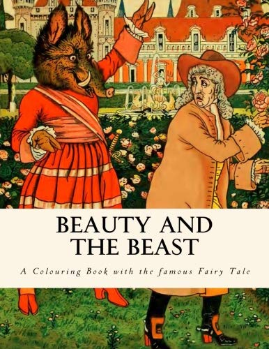 Beauty and the Beast: A Colouring Book with the famous Fairy Tale