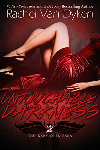 Untouchable Darkness (The Dark Ones Saga Book 2) by [Van Dyken, Rachel]