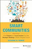 Smart Communities: How Citizens and Local Leaders Can Use Strategic Thinking to Build a Brighter Future (Essential Texts for Nonprofit and Public Leadership and Management)