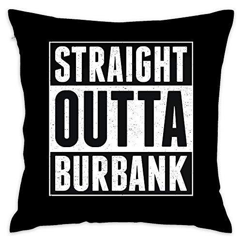 Straight Outta Burbank Popular Pillow Cover 18 x 18 Inches Cotton Throw Pillow Case Cover Home Decor Cushion Cover