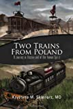 Two Trains from Poland, Krystyna M. Sklenarz, 1456854631