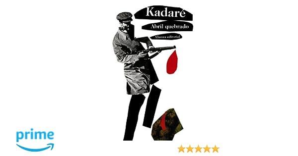 Abril Quebrado Ismail Kadare Ebook Download