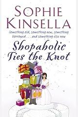 Shopaholic Ties The Knot: (Shopaholic Book 3) Paperback