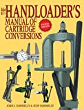 The Handloader's Manual of Cartridge Conversions, John J. Donnelly and Judy Donnelly, 1616082380