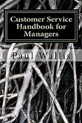 Customer Service Handbook for Managers by Paul Wallis (2012-07-01) Mass Market Paperback
