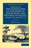 Journals of Two Expeditions of Discovery in North-West and Western Australia, during the Years 1837, 38, And 39, Grey, George, 1108043607
