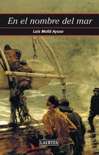 En el nombre del mar: 1 (Nan-Shan) Tapa blanda – 26 nov 2013 Luís Mollá Ayuso Laertes 8475849318 Adventure
