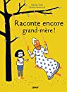 Raconte encore grand-mère ! par Broncard